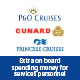 PO Cruises, Cunard and Princess Cruises